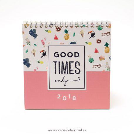 Calendario de Mesa 2018 - Good Times Only